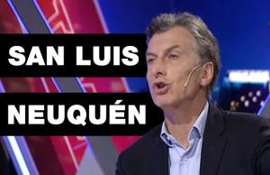Mauricio Macri Neuquén San Luis